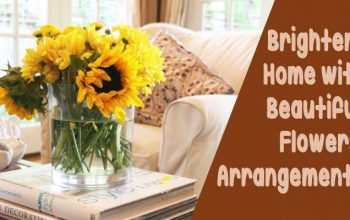 Brighten your home with beautiful floral arrangements