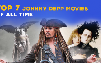 Top 7 Johnny Depp Movies of All Time