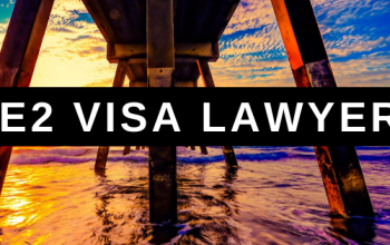 What does an E2 visa lawyer do, and why do I need one?